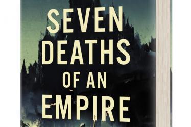 7 deaths of an Empire